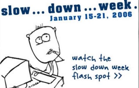 slow down week