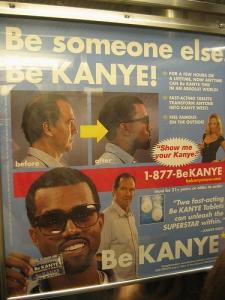 Be someone else! Be KANYE!