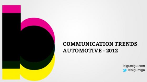 Bigumigu 2012 İletişim Trendleri: Otomotiv