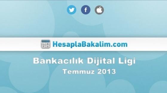 Bankacılık Sektörü Temmuz 2013 Dijital Raporu