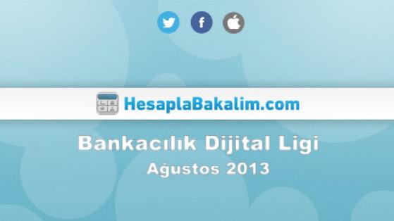 Bankacılık Sektörü Ağustos 2013 Dijital Raporu