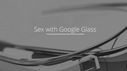 Google Glass ve Seks: Glance