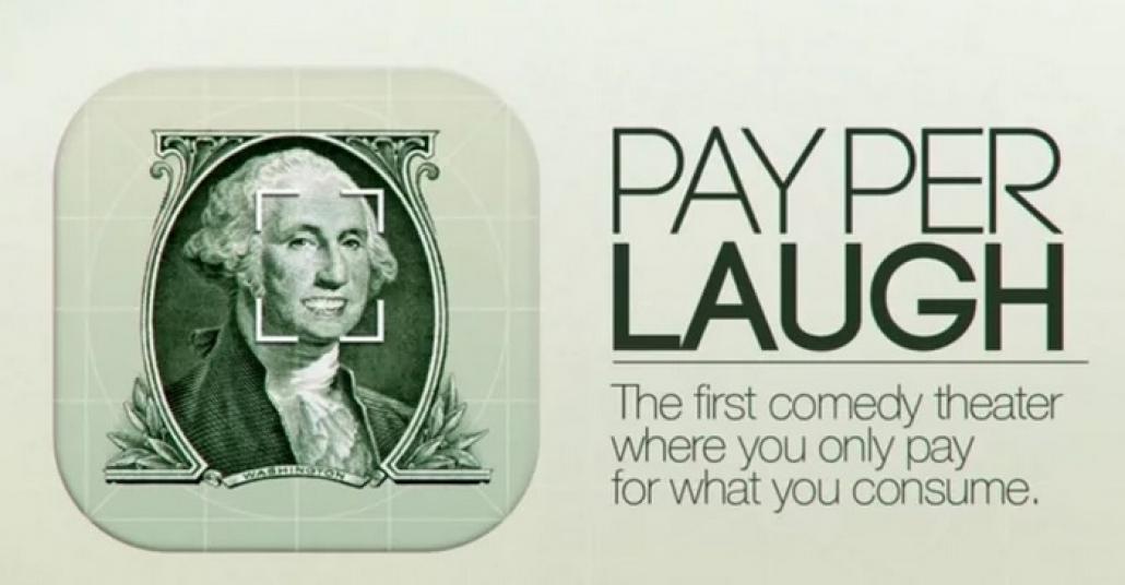 """Güldüğün Kadar Öde: """"Pay per Laugh"""""""
