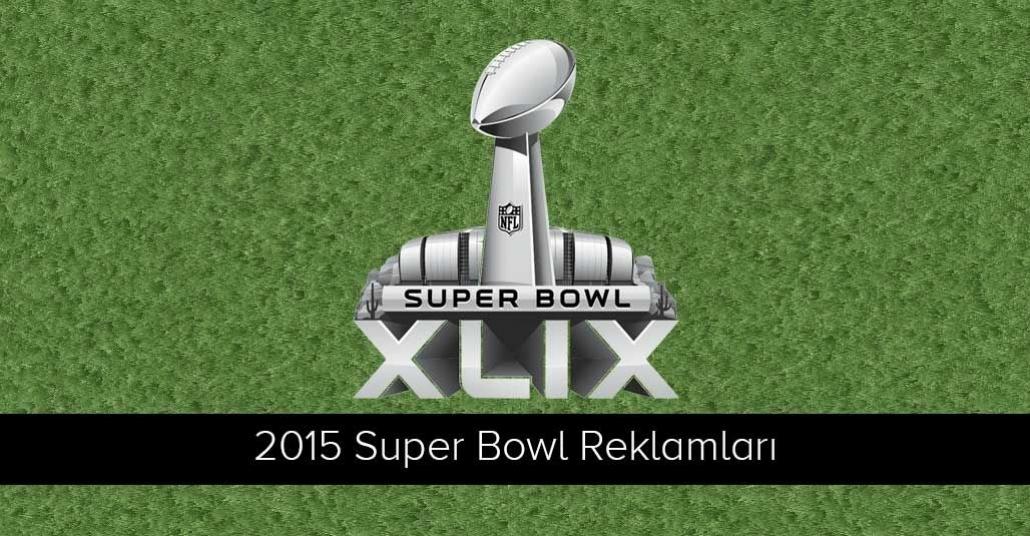 Super Bowl 2015'in Öne Çıkan Reklamları