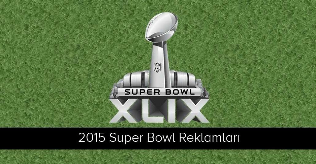 Super Bowl 2015 Reklamları