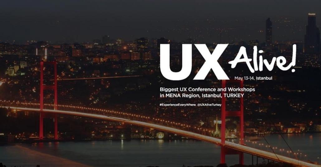 Bölgenin En Büyük Kullanıcı Deneyimi Konferansı: UX Alive