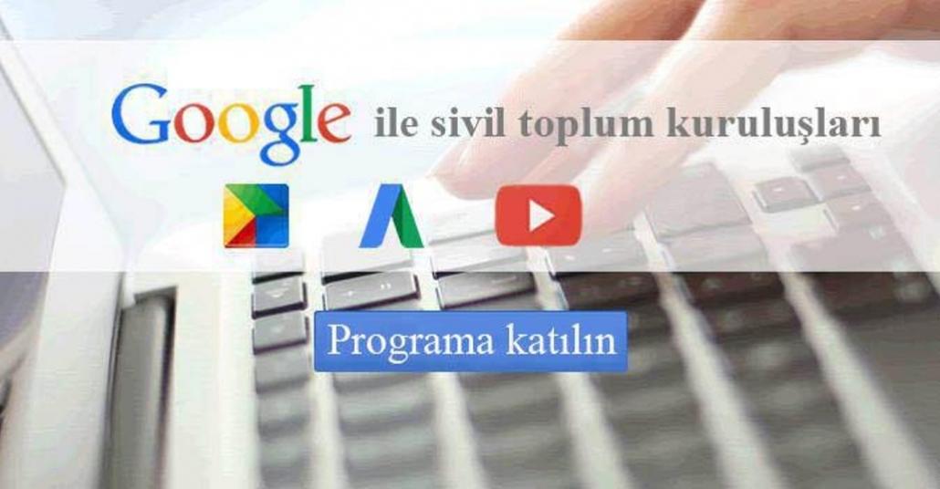 Google'ın Sivil Toplum Kuruluşları Programı Türkiye'de