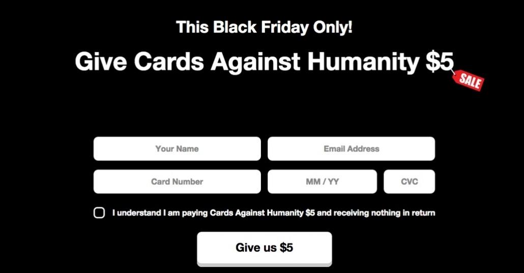 Cards Against Humanity, Black Friday'de Hiçbir Şey Satmadan 71.000 Dolar Kazandı