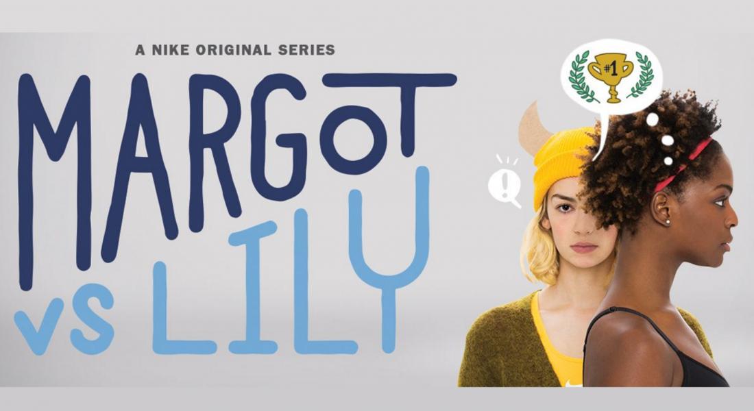 "Nike Women'dan 8 Bölümlük Dizi: ""Margot vs Lily"""