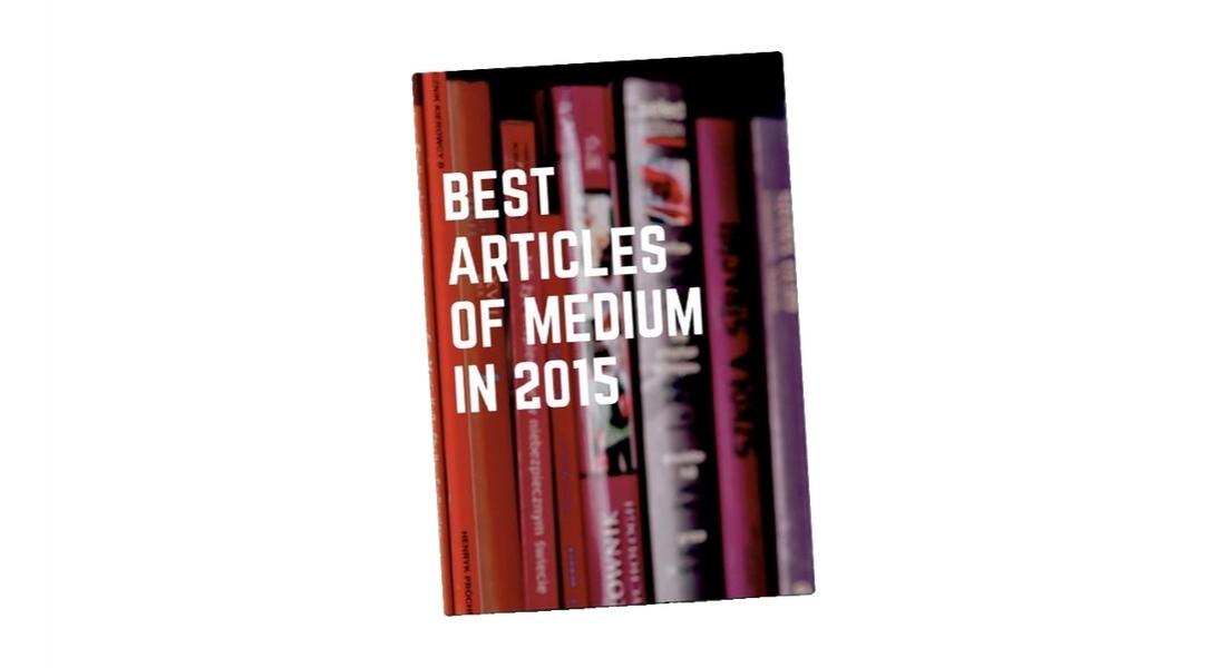 Medium'un 2015'te En Çok Önerilen Yazıları E-Kitap Oldu