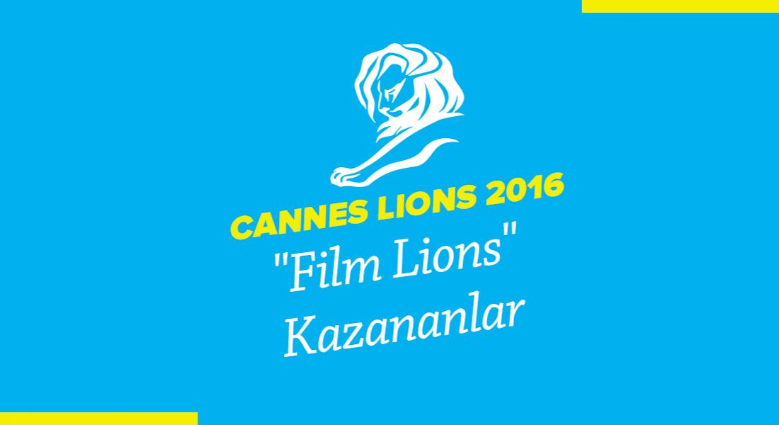 Film Lions Kategorisinde Ödül Kazanan İşler [Cannes Lions 2016]