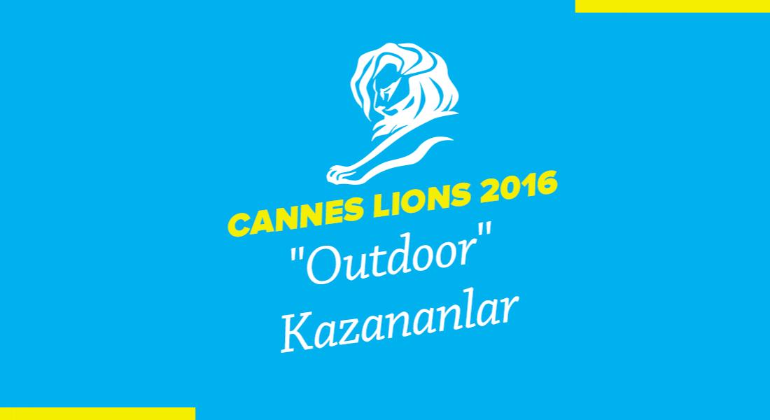 Outdoor Kategorisinde Ödül Kazanan İşler [Cannes Lions 2016]