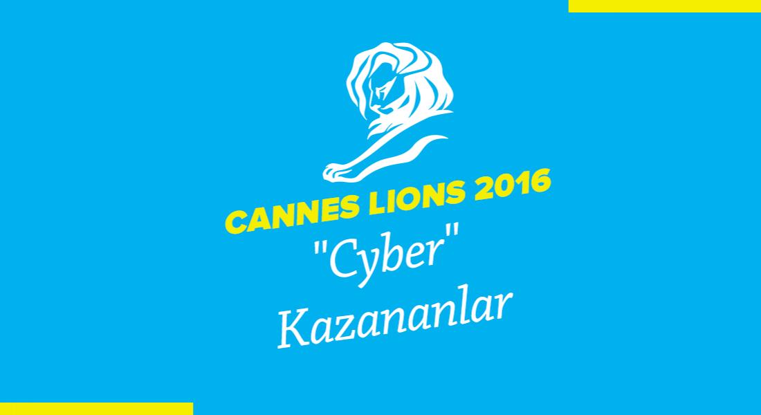 Cyber Kategorisinde Ödül Kazanan İşler [Cannes Lions 2016]