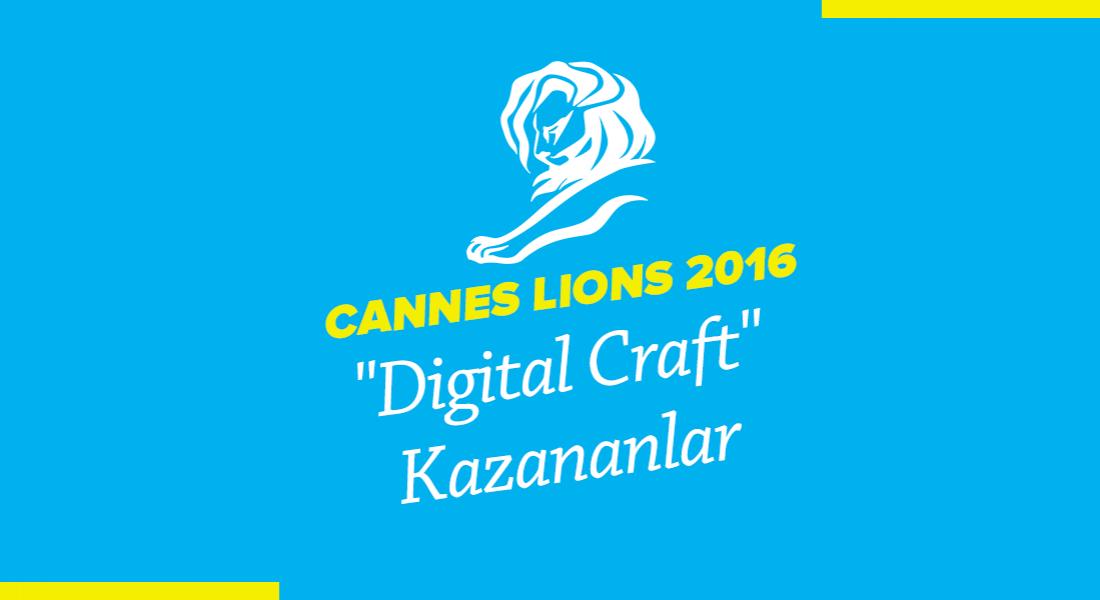 Digital Craft Kategorisinde Ödül Kazanan İşler [Cannes Lions 2016]