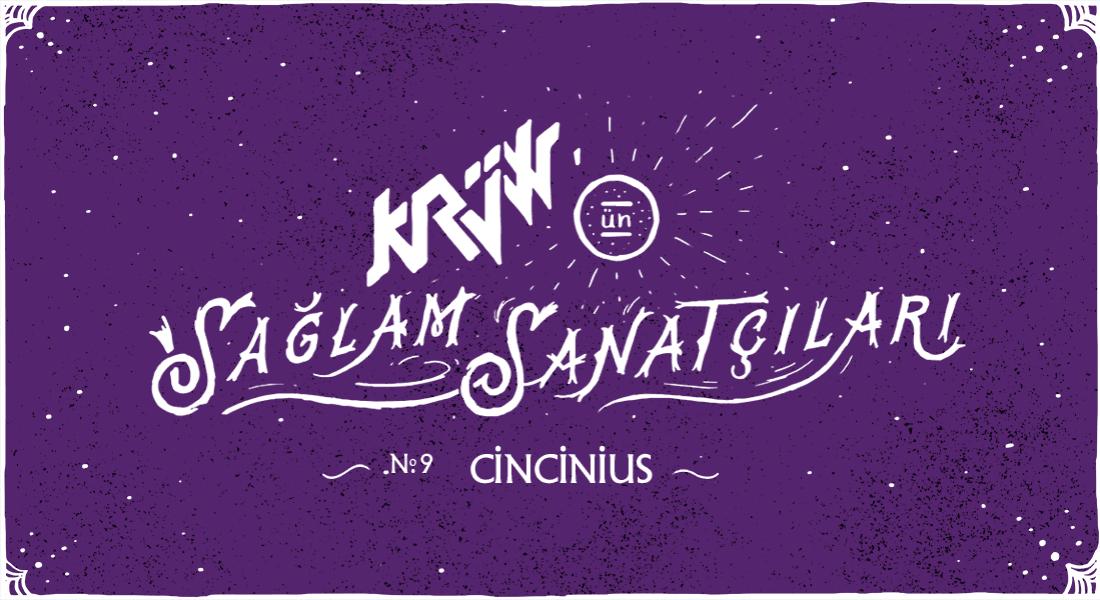 Krüw'ün Sağlam Sanatçıları: Cincinius
