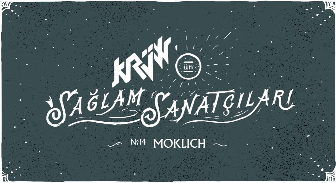 Krüw'ün Sağlam Sanatçıları: Moklich