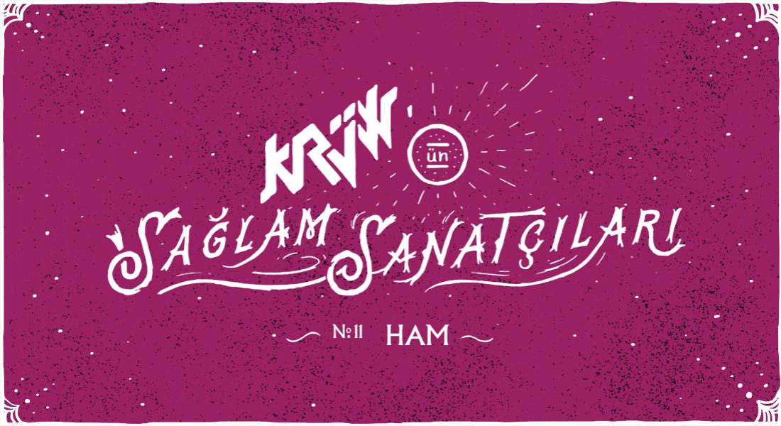 Krüw'ün Sağlam Sanatçıları: Ham