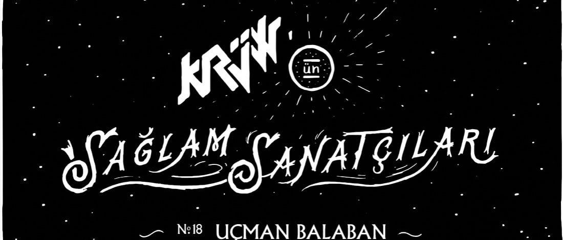 Krüw'ün Sağlam Sanatçıları: Uçman Balaban