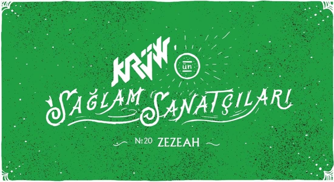 Krüw'ün Sağlam Sanatçıları: Zezeah