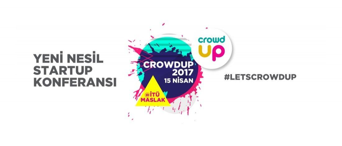 Türkiye'deki Girişimcilik Ekosistemi için Gönüllülerin Yeşerttiği Konferans: Crowdup 17
