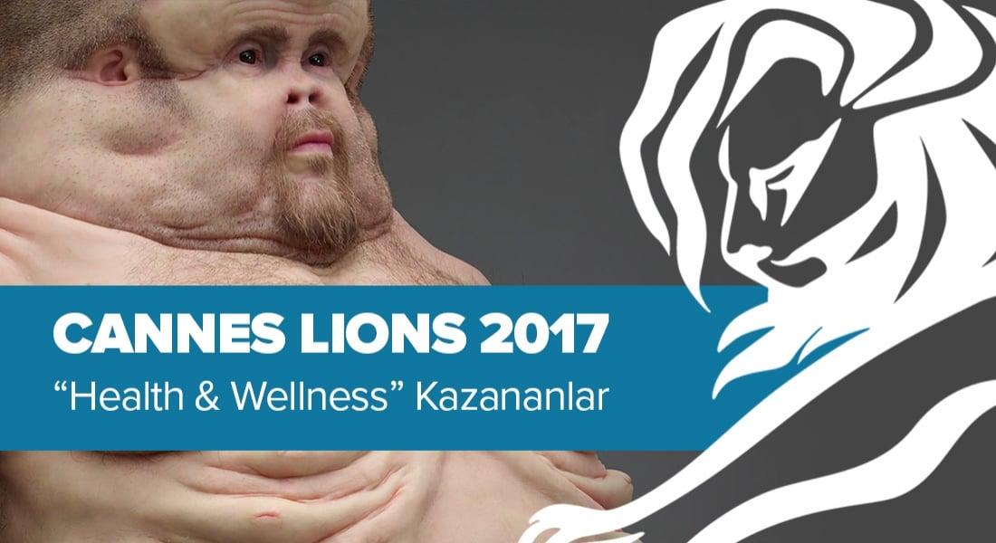 Health and Wellness Kategorisinde Ödül Kazanan İşler [Cannes Lions 2017]