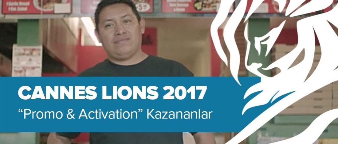 Promo & Activation Kategorisinde Ödül Kazanan İşler [Cannes Lions 2017]