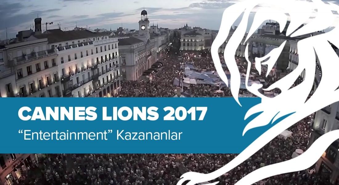 Entertainment Kategorisinde Ödül Kazanan İşler [Cannes Lions 2017]