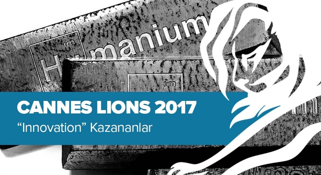 Innovation Kategorisinde Ödül Kazanan İşler [Cannes Lions 2017]