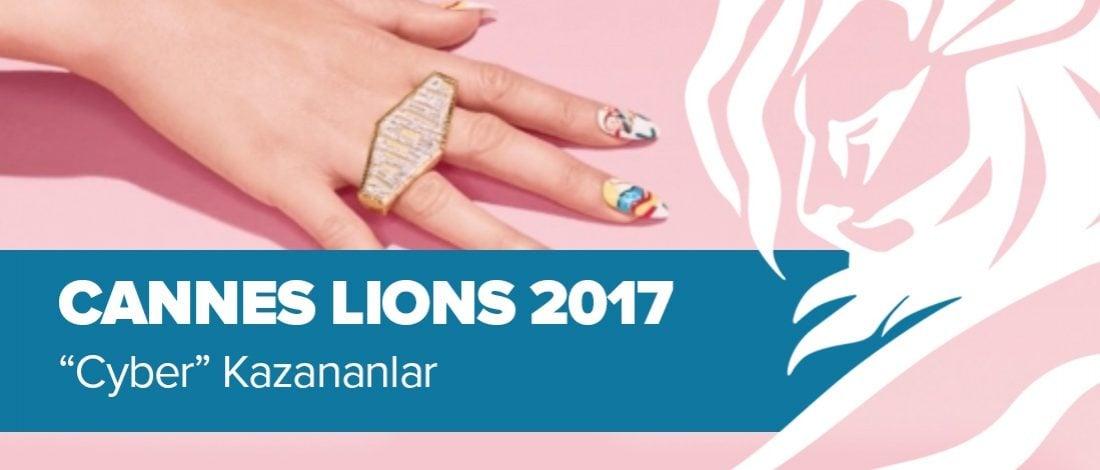 Cyber Kategorisinde Ödül Kazanan İşler [Cannes Lions 2017]