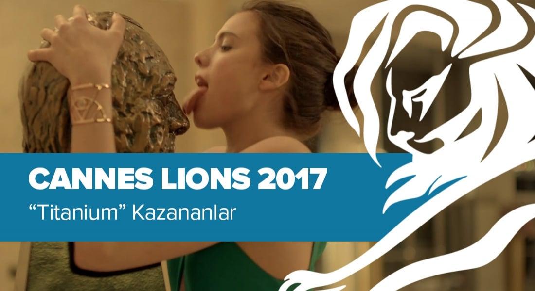 Titanium Kategorisinde Ödül Kazanan İşler [Cannes Lions 2017]