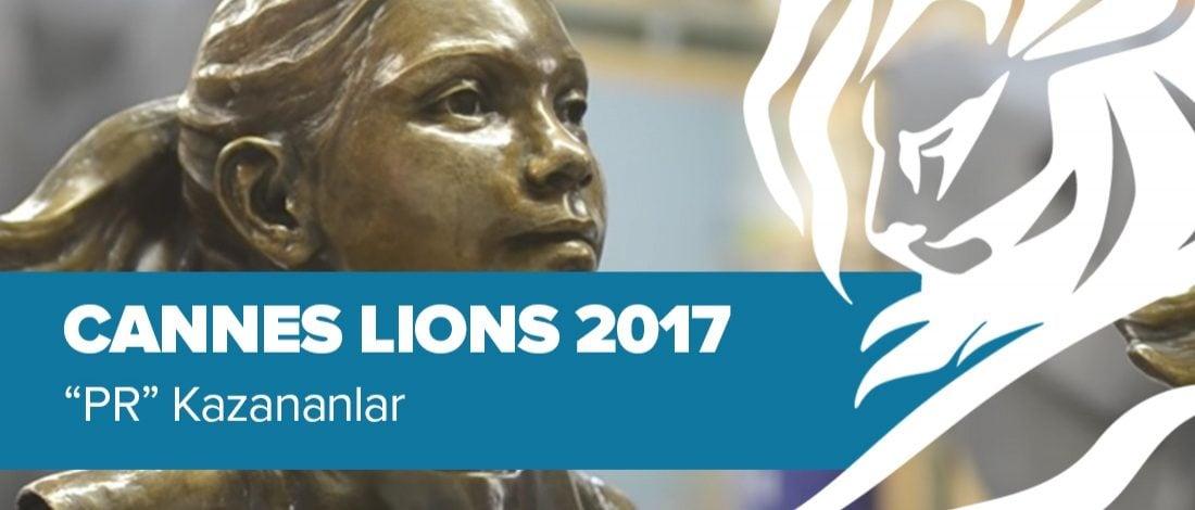 PR Kategorisinde Ödül Kazanan İşler [Cannes Lions 2017]