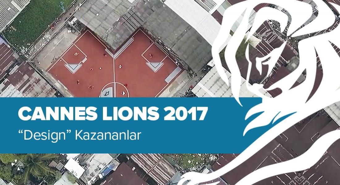 Design Kategorisinde Ödül Kazanan İşler [Cannes Lions 2017]