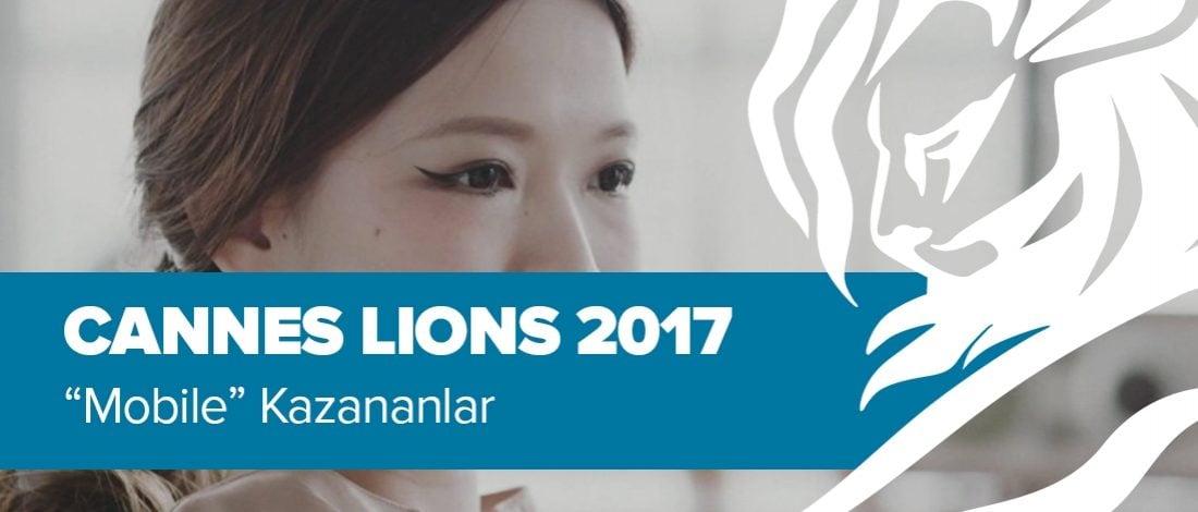 Mobile Kategorisinde Ödül Kazanan İşler [Cannes Lions 2017]