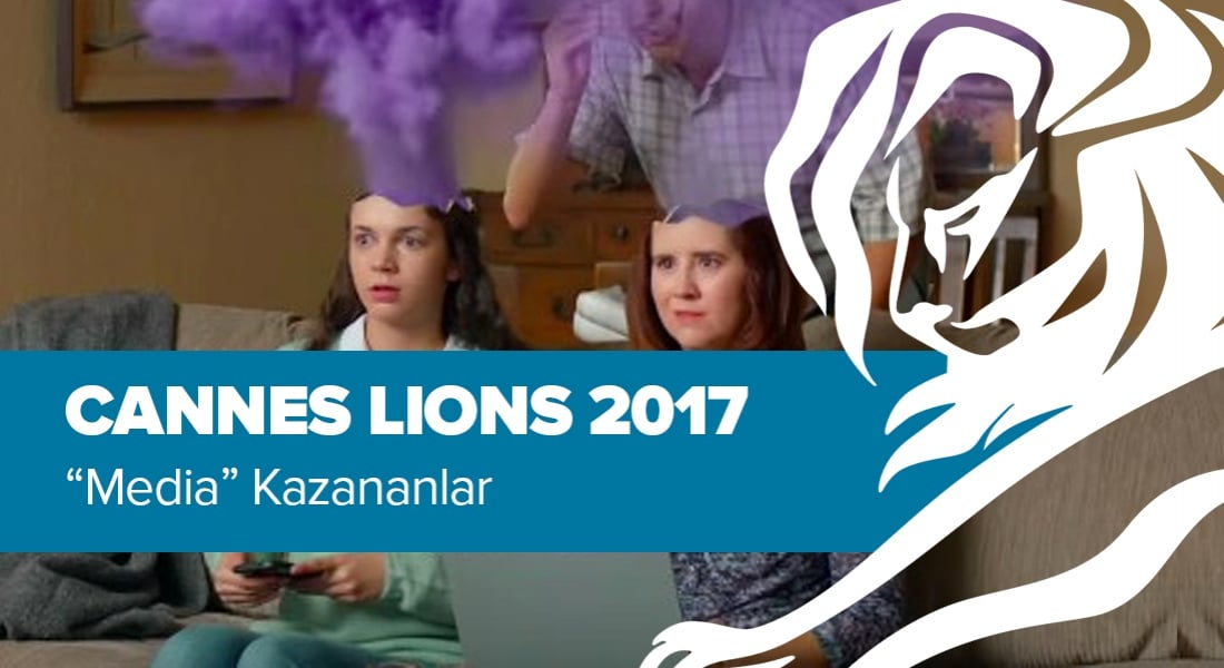 Media Kategorisinde Ödül Kazanan İşler [Cannes Lions 2017]