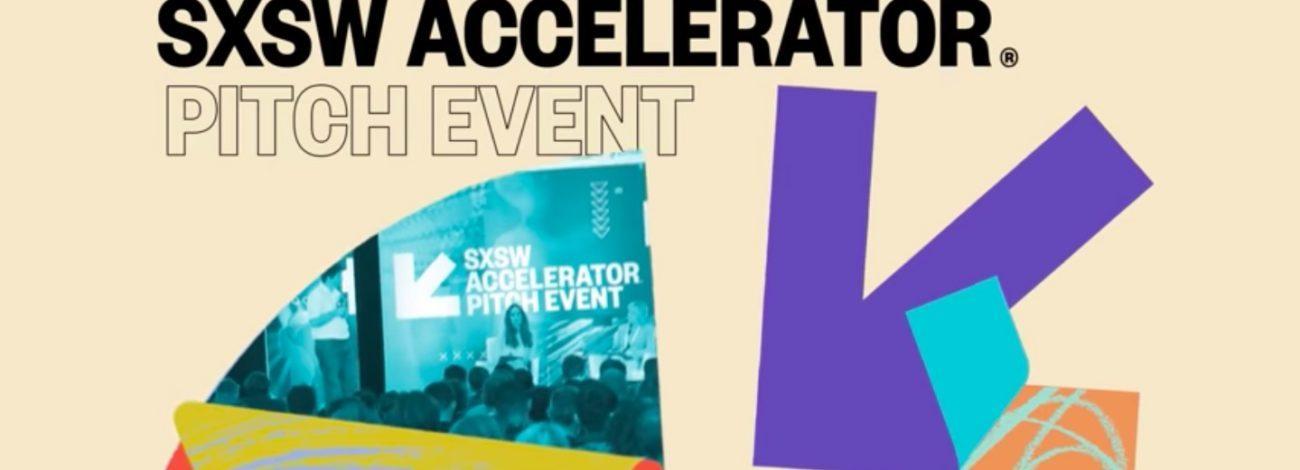 SXSW Accelerator'da Finale Kalan Girişimler [SXSW 2018]