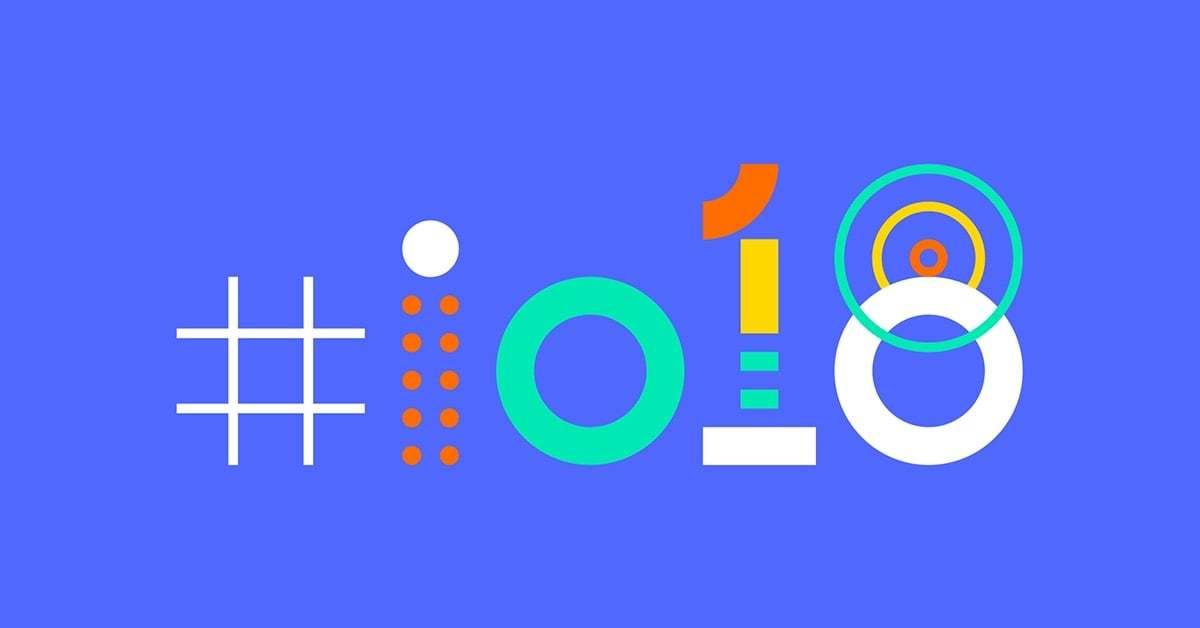 Google I/O 2018'de Açıklanan Hayat Değiştirecek Yenilikler