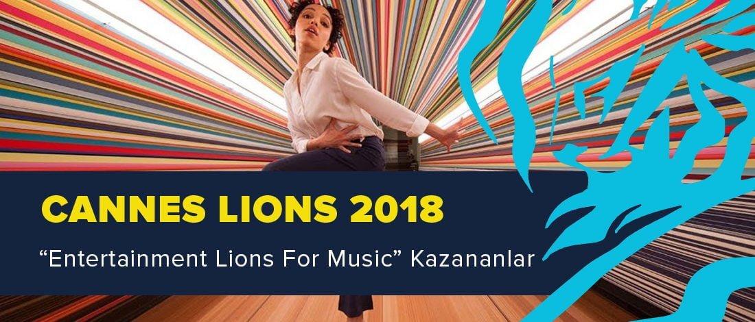 Entertainment Lions For Music Kategorisinde Ödül Kazanan İşler [Cannes Lions 2018]