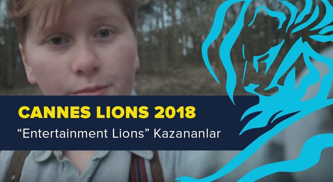 Entertainment Lions Kategorisinde Ödül Kazanan İşler [Cannes Lions 2018]