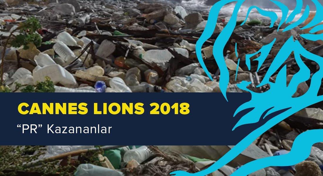 PR Kategorisinde Ödül Kazanan İşler [Cannes Lions 2018]