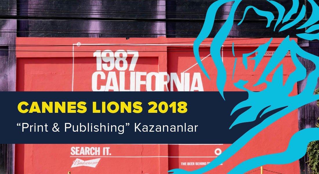 Print & Publishing Kategorisinde Ödül Kazanan İşler [Cannes Lions 2018]