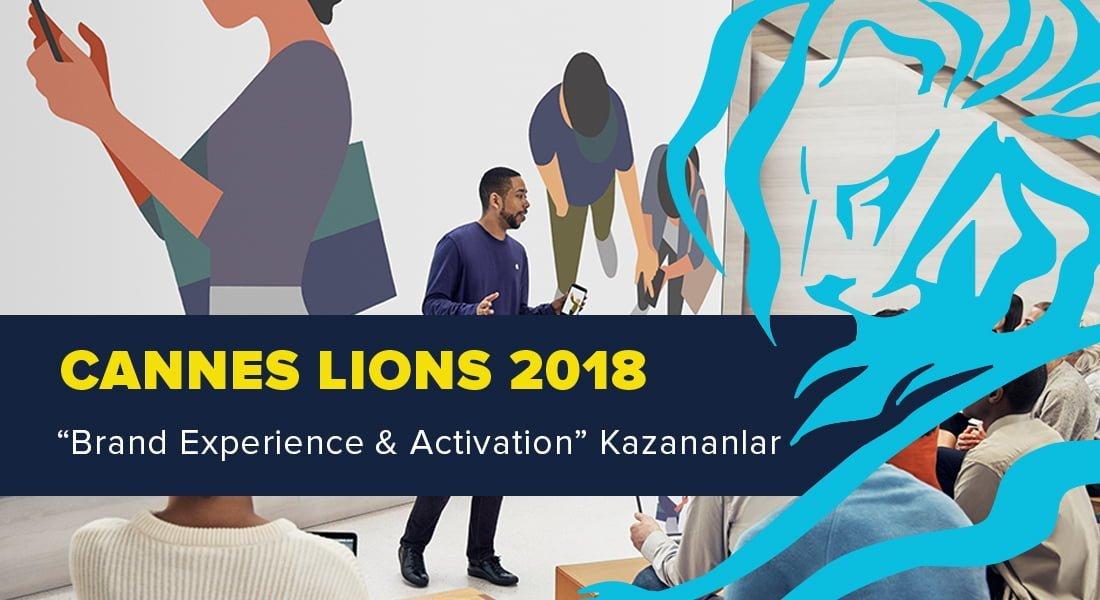 Brand Experience & Activation Kategorisinde Ödül Kazanan İşler [Cannes Lions 2018]