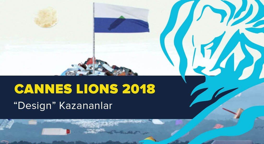 Design Kategorisinde Ödül Kazanan İşler [Cannes Lions 2018]