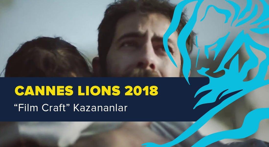 Film Craft Kategorisinde Ödül Kazanan İşler [Cannes Lions 2018]