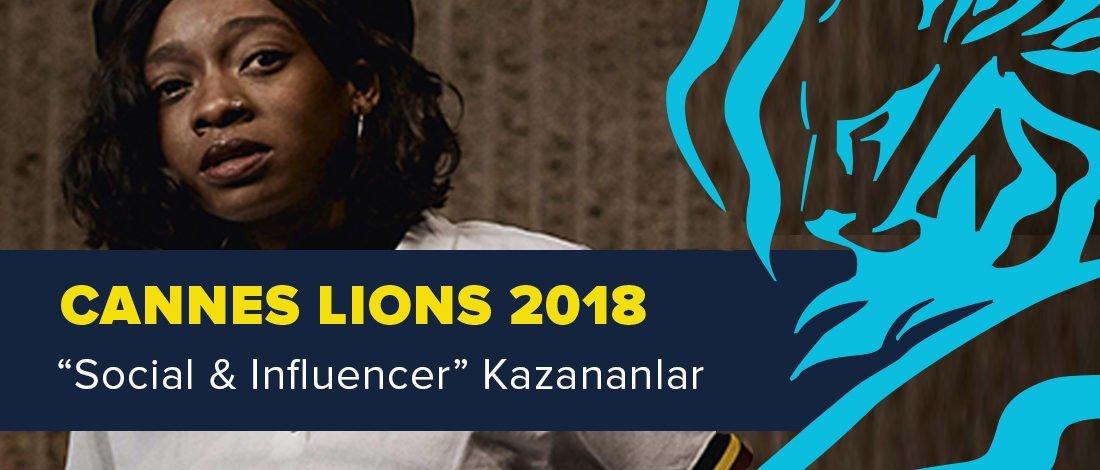 Social & Influencer Kategorisinde Ödül Kazanan İşler [Cannes Lions 2018]