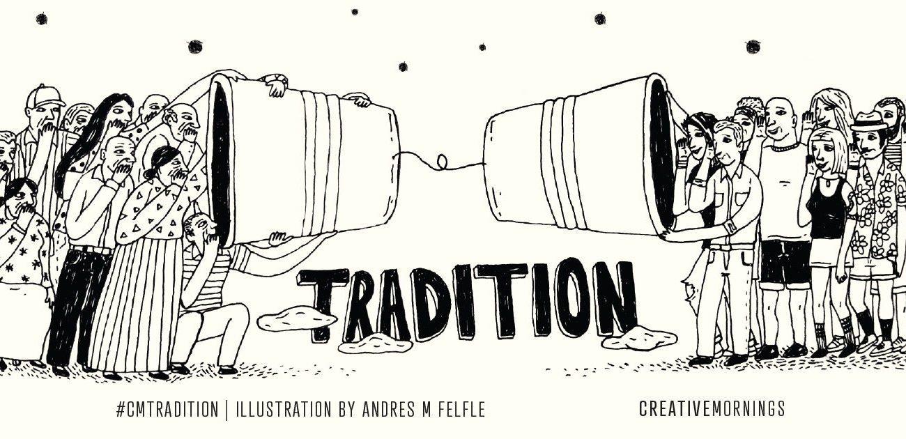 CreativeMornings'te Bu Ay: Gelenek