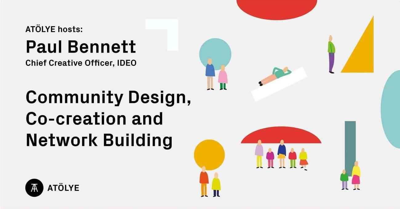 IDEO'nun Baş Yaratıcı Yönetmeni Paul Bennett Bu Akşam ATÖLYE'de