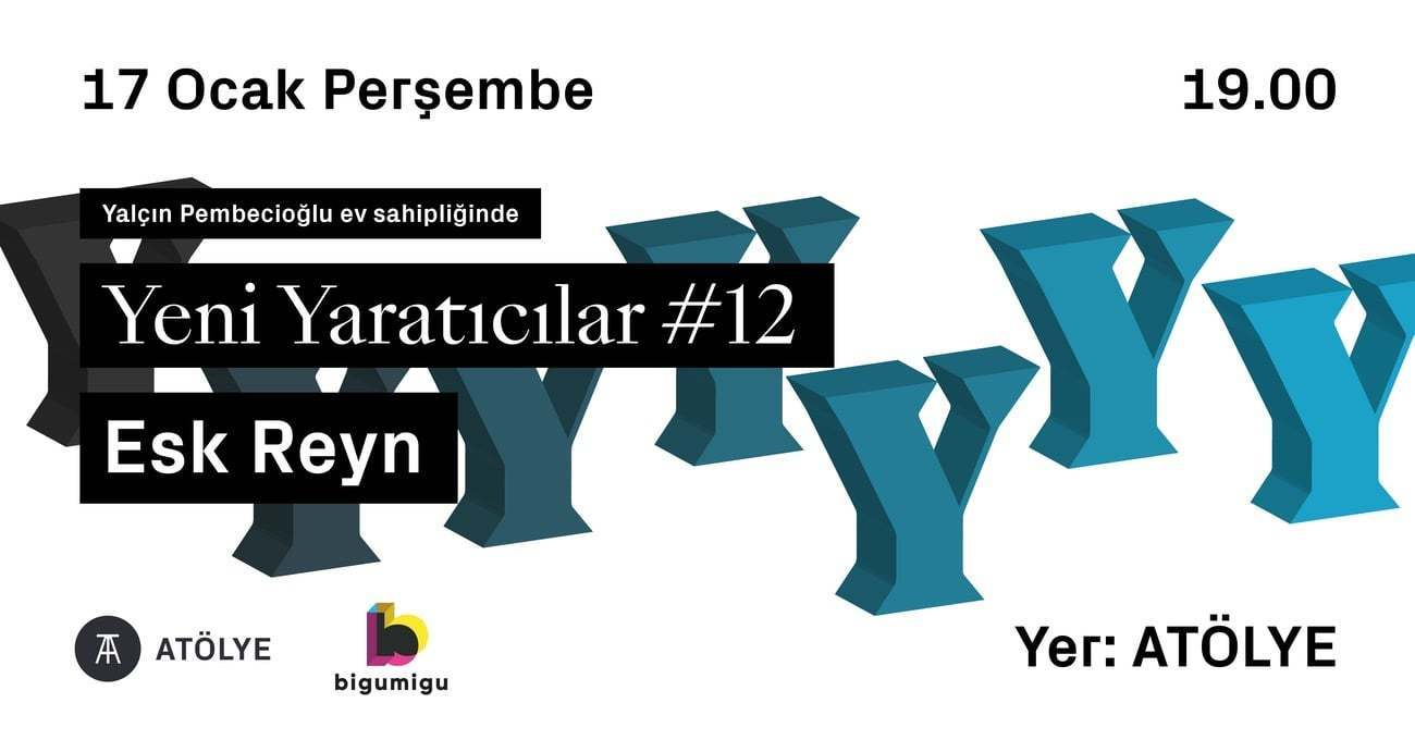 Yeni Yaratıcılar #12: Esk Reyn