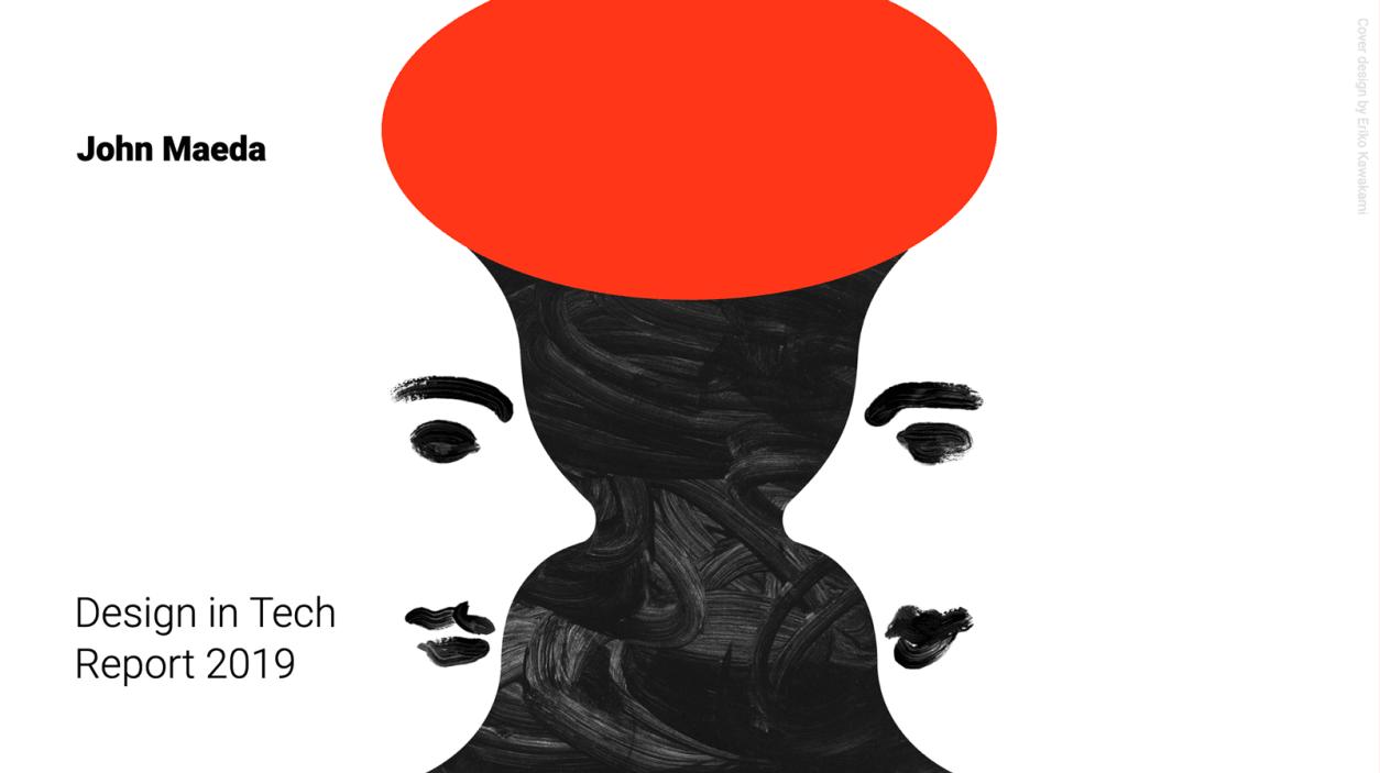 John Maeda'dan Teknolojide Tasarım Raporu [SXSW 2019]