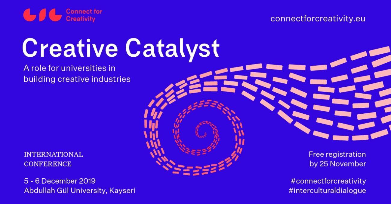 Creative Catalyst Konferansı 5-6 Aralık'ta Abdullah Gül Üniversitesi'nde