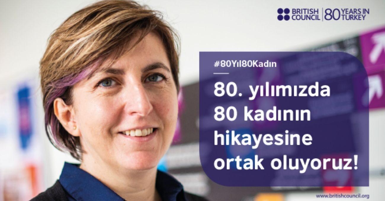 British Council 80. Yılında 80 Kadının Hikayesine Ortak Oluyor